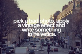 pick-a-bad-photo-apply-a-vintage-effect-and-write-something-in-helvetica